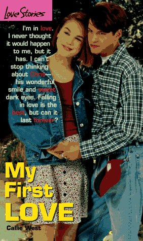My First Love by Callie West