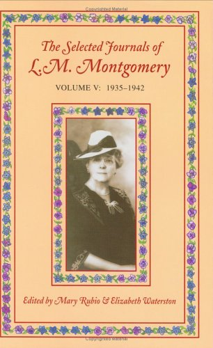 The Selected Journals Of L.M. Montgomery, Vol. 5 by L.M. Montgomery