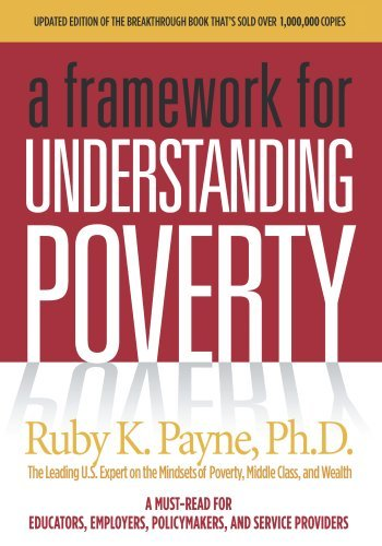 A Framework for Understanding Poverty by Ruby K. Payne