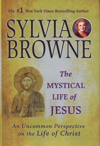 The Mystical Life of Jesus by Sylvia Browne