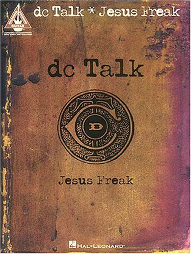 Jesus Freak by D.C. Talk