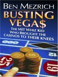 Busting Vega$: The Mit Whiz Kid Who Brought the Casinos to Their Knees
