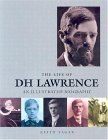 The Life of D.H. Lawrence: An Illustrated Biography
