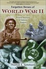 Forgotten Heroes of World War II: Personal Accounts of Ordinary Soldiers