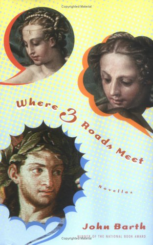 Where Three Roads Meet by John Barth