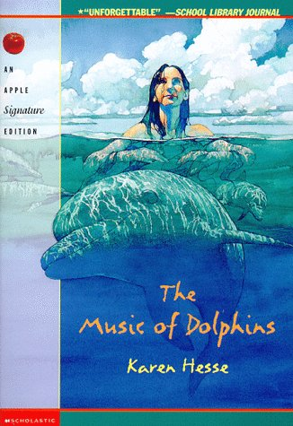 The Music of Dolphins by Karen Hesse
