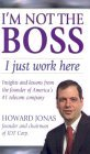 I'm Not the Boss, I Just Work Here: Insights and Lessons from the Founder of America's #1 Telecom Company