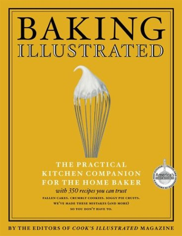 Baking Illustrated: A Best Recipe Classic (The Best Recipe Series)