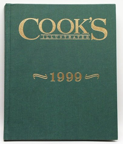 Cook's Illustrated 1999 (Cook's Illustrated Annuals)