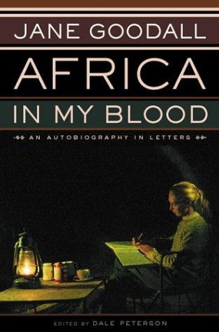 Africa in My Blood by Jane Goodall
