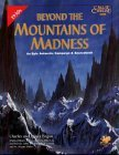 Beyond the Mountains of Madness: An Epic Campaign and Sourcebook : The Starkweather-Moore Expedition of 1933-34 (Call of Cthulhu Roleplaying Game)