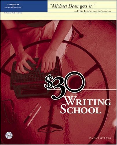 $30 Writing School [With CD-ROM] by Michael W. Dean