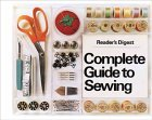 Complete Guide to Sewing by Reader's Digest Association