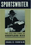 Sportswriter: The Life and Times of Grantland Rice