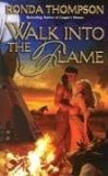 Walk Into the Flame