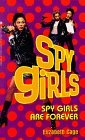 Spy Girls Are Forever by Elizabeth Cage