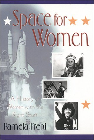 Space for Women: A History of Women with the Right Stuff