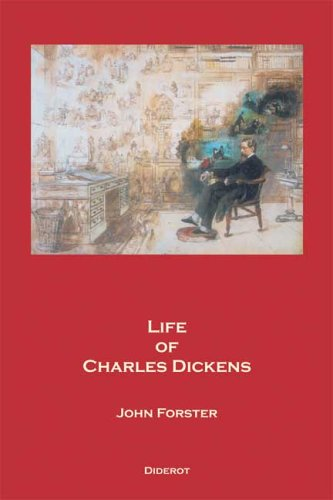 Life of Charles Dickens by John Forster