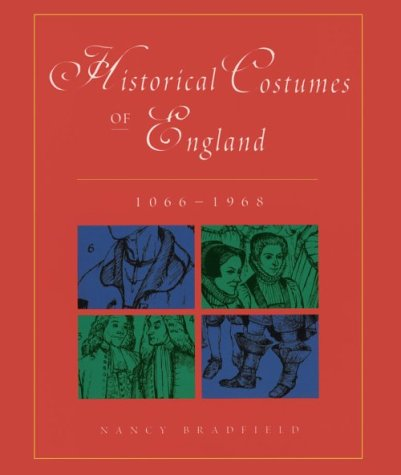 Historical Costumes Of England: 1066 1968