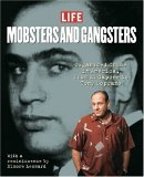 Mobsters and Gangsters: Organized Crime in America: From All Capone to Tony Soprano