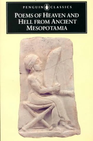 Poems of Heaven and Hell from Ancient Mesopotamia by Anonymous