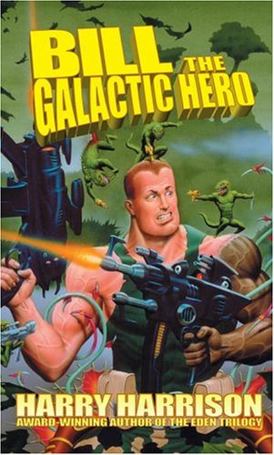 Bill, the Galactic Hero (Bill, #1)