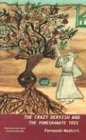 The Crazy Dervish and the Pomegranate Tree
