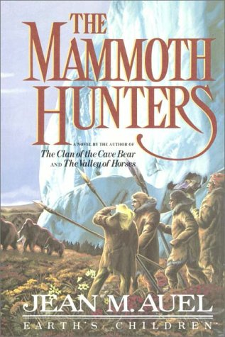 The Mammoth Hunters, Part 1 of 2 by Jean M. Auel
