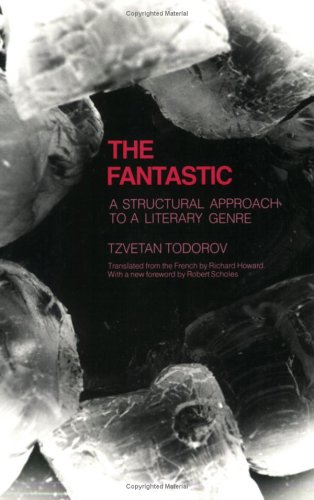 The Fantastic: A Structural Approach to a Literary Genre
