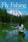 Fly Fishing, Simple to Sophisticated
