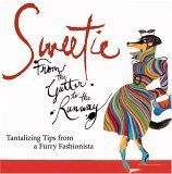 Sweetie : Tantalizing Tips from a Furry Fashionista