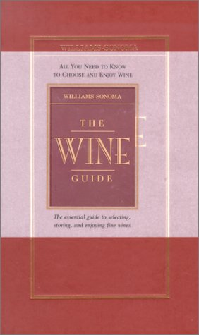 The Wine Guide (Williams-Sonoma Lifestyles)