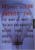 Graphic Design America Two: The Work of Many of the Best and the Brightest Design Firms from Across the United States