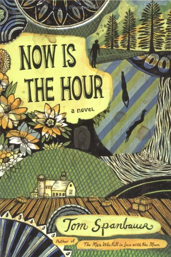 Now Is the Hour by Tom Spanbauer