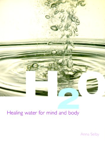 H2O: Healing Water for Mind and Body