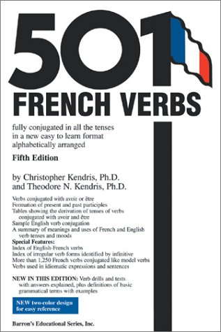 501 French Verbs: Fully Conjugated in All the Tenses and Moods in ...