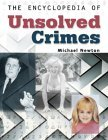 The Encyclopedia of Unsolved Crimes
