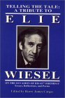 Telling the Tale: A Tribute to Elie Wiesel on the Occasion of His 65th Birthday: Essays, Reflections, and Poems