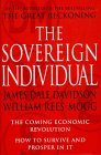 The Sovereign Individual: The Coming Economic Revolution: How to Survive and Prosper in It