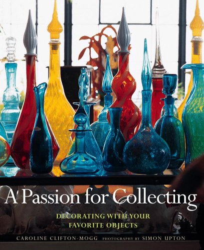 A Passion for Collecting by Caroline Clifton-Mogg