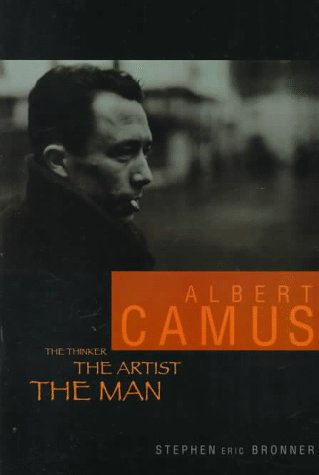 Albert Camus: The Thinker, the Artist, the Man