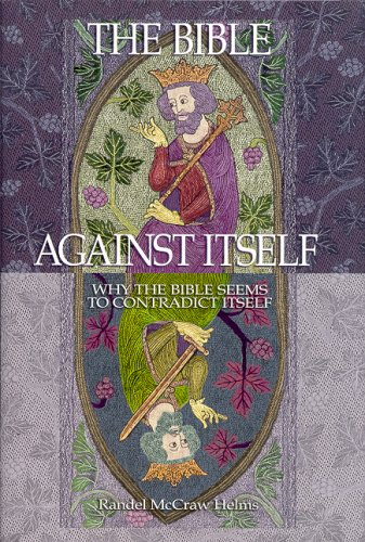 The Bible Against Itself by Randel McCraw Helms