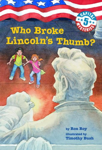 Who Broke Lincoln's Thumb? by Ron Roy