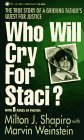 Who Will Cry for Staci?: The True Story of a Grieving Father's Quest for Justice
