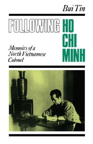 Following Ho Chi Minh: The Memoirs of a North Vietnamese Colonel