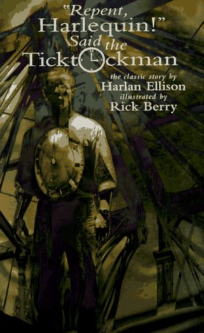 """Repent, Harlequin!"" Said the Ticktockman by Harlan Ellison"