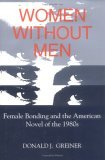Women Without Men: Female Bonding and the American Novel of the 1980s