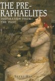 The Pre-Raphaelites: Inspiration from the Past