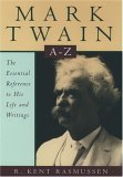 Mark Twain A-Z: The Essential Reference to His Life and Writings