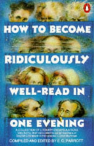 How to Become Ridiculously Well-read in One Evening by E.O. Parrott